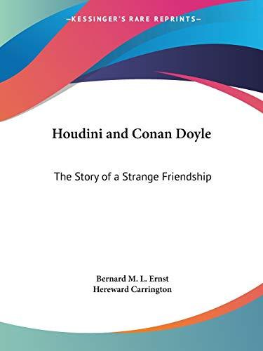 Houdini and Conan Doyle: The Story of a Strange Friendship