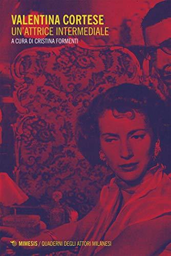 Valentina Cortese: Un'attrice intermediale (Italian Edition)