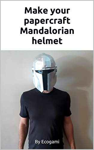 Make your papercraft Mandalorian helmet: 3D puzzle | Paper mask | Papercraft template (English Edition)