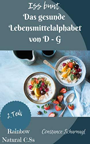 Iss bunt   Das gesunde Lebensmittelalphabet von D-G (2. Teil)