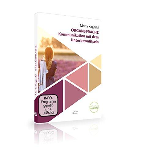 Organsprache – die Kommunikation mit unserem Unterbewusstsein; Maria Kageaki; dvd