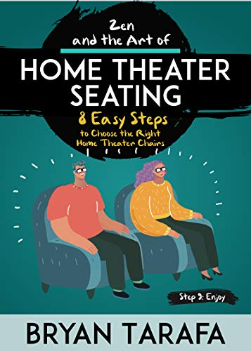 Zen and the Art of Home Theater Seating: 8 Easy Steps to Choose a Home Theater Chair (Home Theater 101) (English Edition)