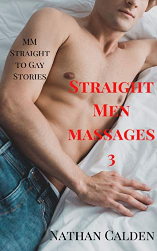 Straight Men Massages 3: MM Straight to Gay Stories (English Edition)