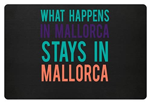 Generieke hoogwaardige deurmat - What Happens In Mallorca Stays In Mallorca - eenvoudig en grappig design
