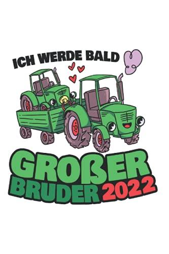 Ich Werde Großer Bruder Traktor Tagesplaner: Ich werde Großer Bruder 2022 Sohn Traktor / Kalender 2022 / Wochenplaner Tagesplaner Planer / Planungsbuch To-Do-Liste / 6x9 Zoll / 100 ausfüllbare Seiten