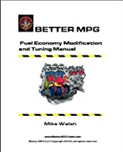 Better MPG Fuel Economy Modification and Tuning Manual: HHO and Fuel Economy Tuning