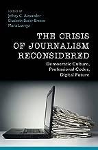 ت ُ عد crisis journalism reconsidered: democratic الاحترافية من الثقافة ، رموز ، رقمية Future