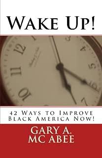 Wake Up!: 42 Ways to Improve Black America Now!