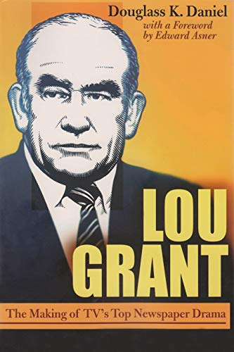 Lou Grant: The Making of TV's Top Newspaper Drama (The Television Series)