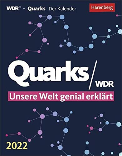 Quarks Wissenskalender: Unsere Welt genial erklärt