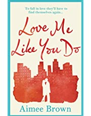 Love me like you do: an emotional story of love and finding yourself