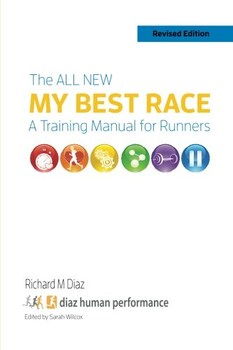 The All New MY BEST RACE: A Training Manual for Runners