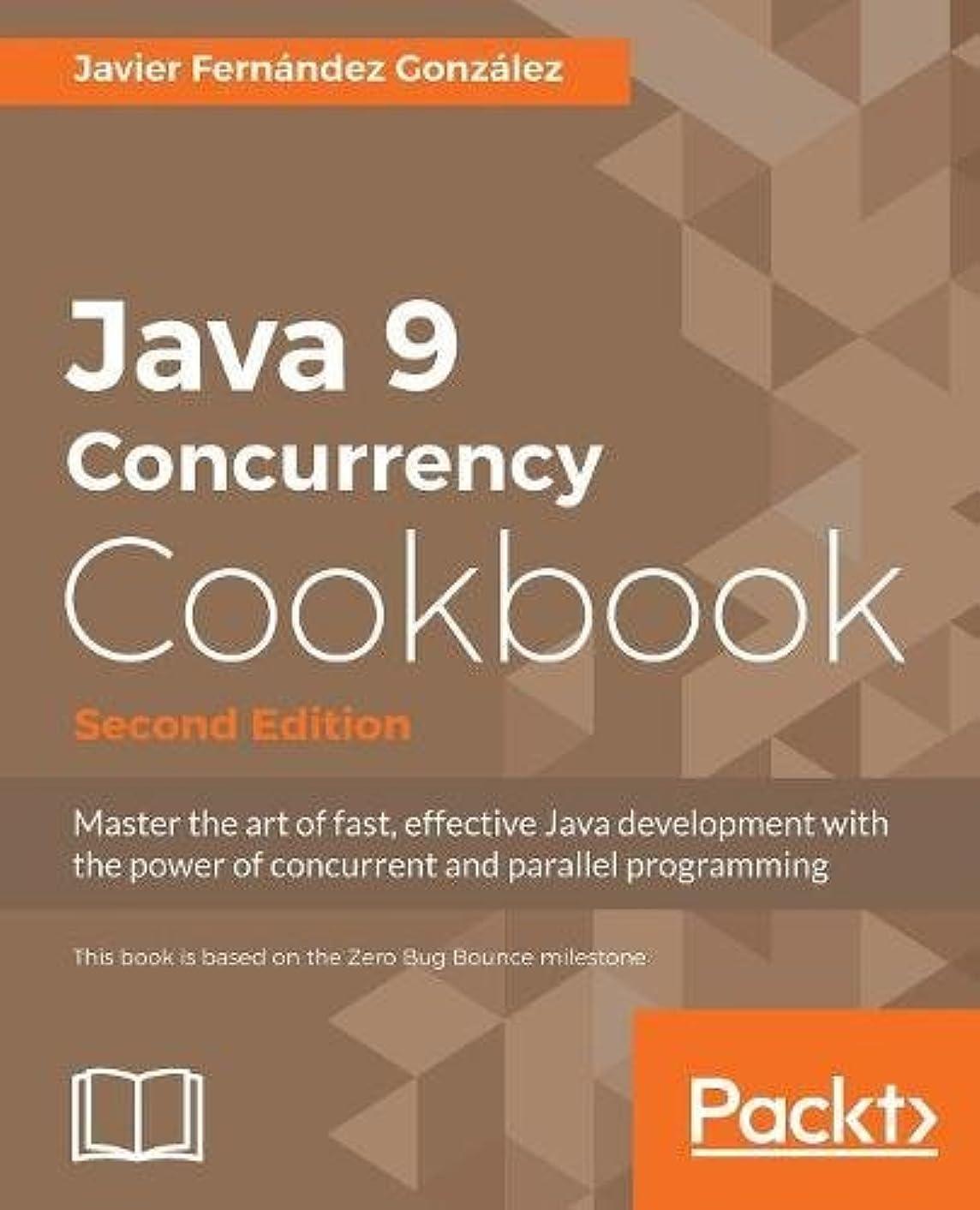 贅沢な騒乱トロピカルJava 9 Concurrency Cookbook, Second Edition