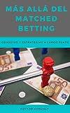 Más allá del Matched Betting: Consejos y estrategias a largo plazo