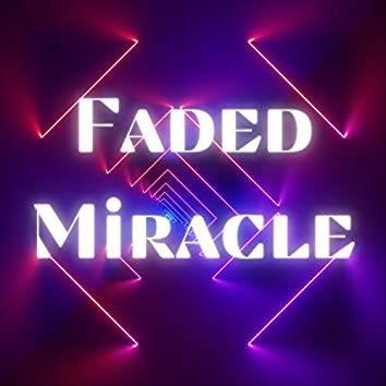 Faded Miracle
