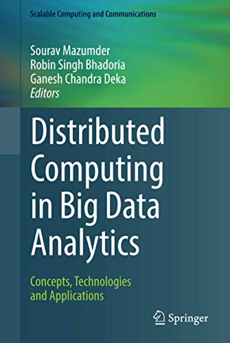 Distributed Computing in Big Data Analytics: Concepts, Technologies and Applications (Scalable Computing and Communications)
