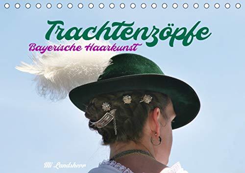 Trachtenzöpfe - Bayerische Haarkunst - kunstvoll geflochten (Tischkalender 2021 DIN A5 quer)