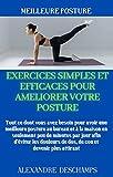 MEILLEURE POSTURE : EXERCICES SIMPLES POUR AMÉLIORER VOTRE POSTURE RAPIDEMENT : Maintenir le dos droit, bonne posture, posture yoga, posture professionnelle, exercices yoga, dos droit posture