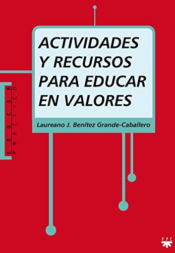 Actividades Y Recursos Para Educar En Valores: Encuestas, dilemas morales, cuentos, imágenes, películas y canciones: 82 (Educar Práctico)