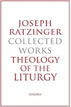 Joseph Ratzinger-Collected Works: Theology of the Liturgy by Joseph Ratzinger (2014-05-05)