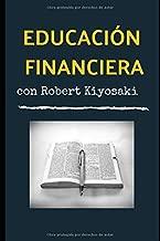 Educación financiera con Robert Kiyosaki (Spanish Edition)