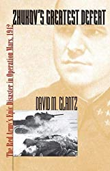 Zhukov's Greatest Defeat: The Red Army's Epic Disaster in Operation Mars, 1942 (Modern War Studies): David M. Glantz