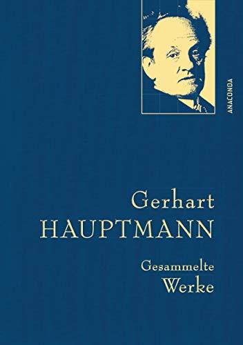 Gerhart Hauptmann - Gesammelte Werke (Iris®-LEINEN-Ausgabe) (Anaconda Gesammelte Werke, Band 11)