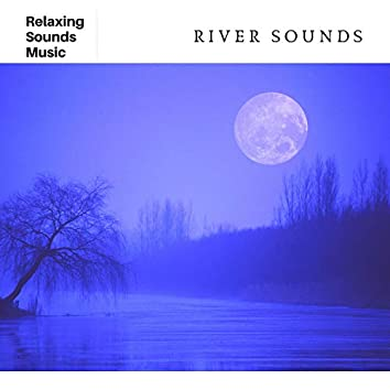 River Sounds for Sleep