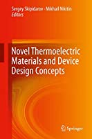 Novel Thermoelectric Materials and Device Design Concepts (Thermoelectric Power Generation)