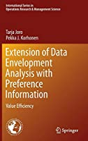 Extension of Data Envelopment Analysis with Preference Information: Value Efficiency (International Series in Operations Research & Management Science, 218)
