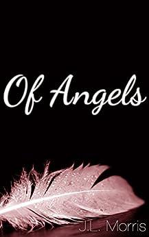 Of Angels by [J.L. Morris]