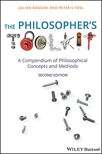 Compare Textbook Prices for The Philosopher's Toolkit: A Compendium of Philosophical Concepts and Methods 2 Edition ISBN 9781405190183 by Baggini, Julian,Fosl, Peter S.