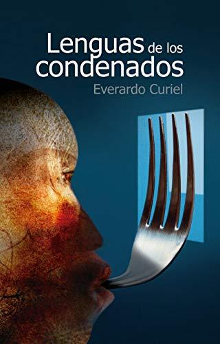 Portada del libro Lenguas de los condenados de Everardo  Curiel