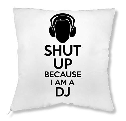 ShutUp Because I Am A DJ Kissen