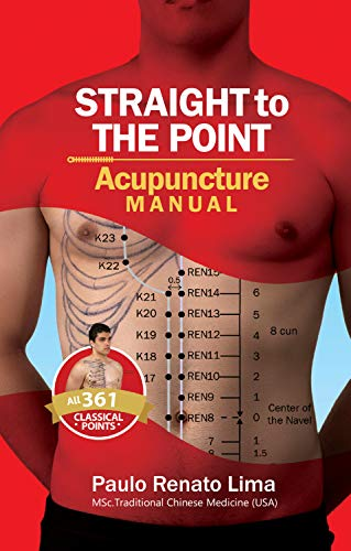 Straight To The Point: Acupuncture Manual (English Edition)