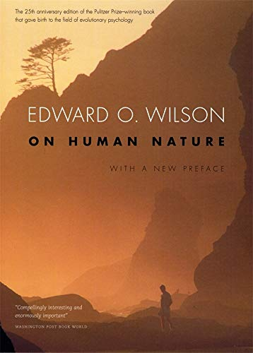 On Human Nature: Twenty-Fifth Anniversary Edition, With a New Preface