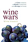Image of Wine Wars: The Curse of the Blue Nun, the Miracle of Two Buck Chuck, and the Revenge of the Terroirists