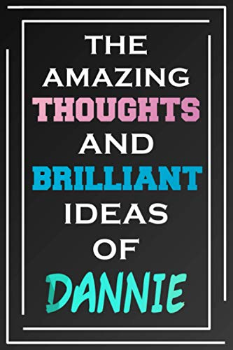 The Amazing Thoughts And Brilliant Ideas Of Dannie: Personalized Name Journal for Dannie | Composition Notebook | Diary | Gradient Color | Glossy Cover | 108 Ruled Sheets