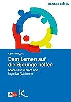 Dem Lernen auf die Spruenge helfen: Kooperatives Lernen und kognitive Aktivierung___