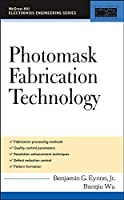Photomask Fabrication Technology (Professional Engineering)