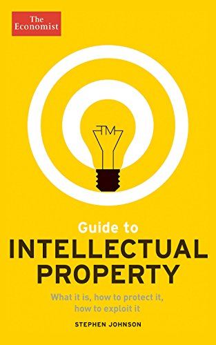 Compare Textbook Prices for Guide to Intellectual Property: What it is, How to Protect it, How to Exploit it Economist Books Illustrated Edition ISBN 9781610394611 by The Economist,Johnson, Stephen