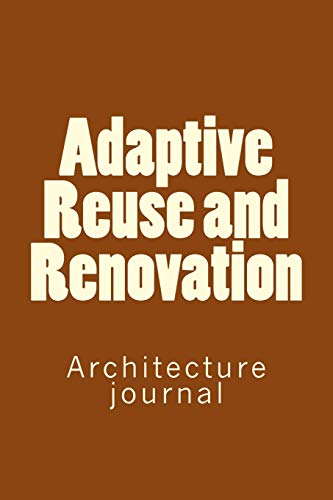 Compare Textbook Prices for Adaptive Reuse and Renovation: Architecture journal  ISBN 9781725906334 by Carver, Anthony R