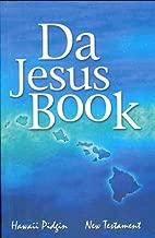 Da Jesus Book: Hawaii Pidgin New Testament