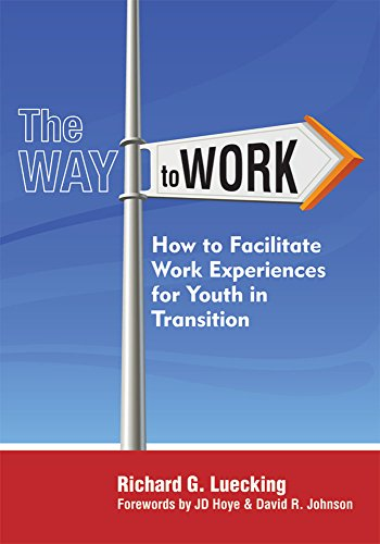 The Way To Work How To Facilitate Work Experiences For Youth In Transition