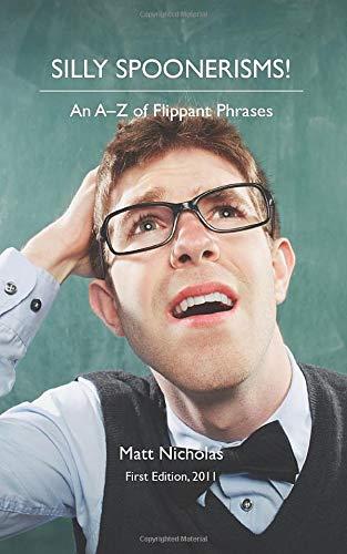 Silly Spoonerisms!: An A–Z of Flippant Phrases