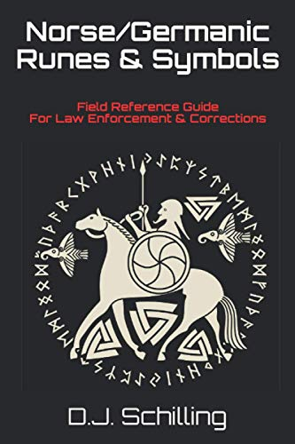 Norse/Germanic Runes & Symbols: Field Reference Guide for Law Enforcement & Corrections