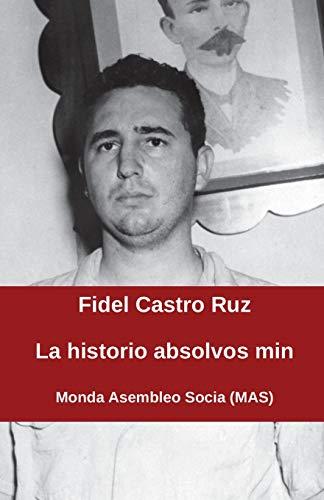 La historio absolvos min (170) (Mas-Libro) (Esperanto Edition) (Paperback)