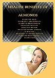 Health Benefits of Almonds: Healthy Skin, Nutrient Absorptio