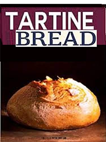 Tartine Bakery Country Bread Hot Water Pastry Yeast Water Flour Recipe Book Bread Flour Recipes Books Bread Baking Best Bread Recipes Baking Cookbooks Pastry Books Dessert Cookbooks Kindle Edition By