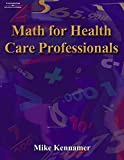 Math for Health Care Professionals - Mike Kennamer